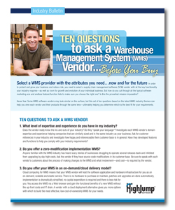 <p>These ten simple questions  based on the latest WMS industry themes can help you view each vendor and their products through the same lens—ultimately helping you determine which is the best fit for your requirements.</p>