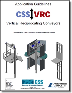 <p>The Vertical Reciprocating Conveyer (VRC) Subcommittee of the Conveyor &amp; Sortation Systems (CSS) Industry Group announces the availability of the recently updated Application Guidelines for Vertical Reciprocating Conveyors.</p>
